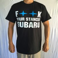 F**K Your Stanced Subaru T-shirt Front Design