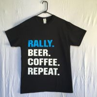 Rally Beer Coffee Repeat T-shirt Front Design